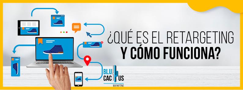 BluCactus Venezuela - Qué es el retargeting - Titulo