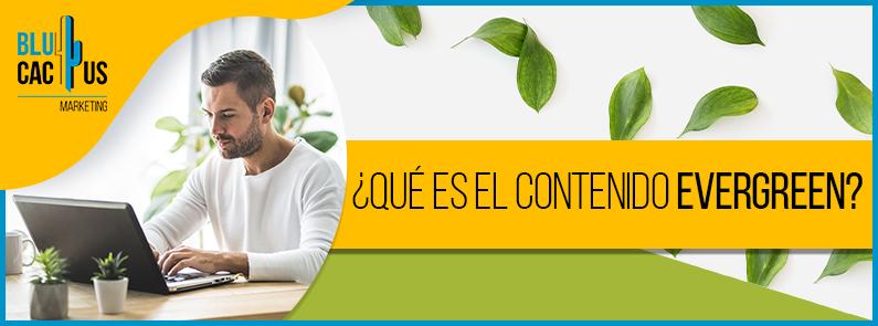 BluCactus Venezuela - ¿Qué es el Contenido Evergreen? - Portada