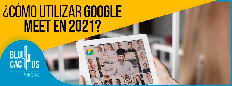 Blucactus VE - Cómo utilizar Google Meet - Portada