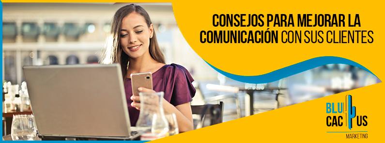 Blucactus VE - Consejos para mejorar la comunicación con sus clientes - Portada